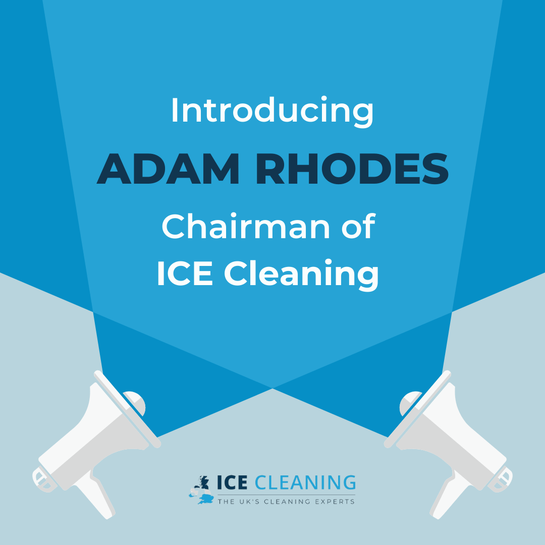 Introducing Adam Rhodes Chairman of ICE Cleaning